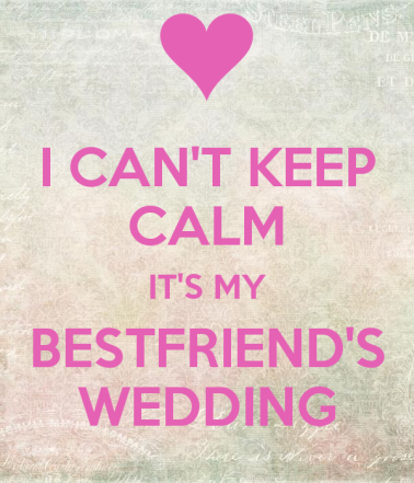 i-can-t-keep-calm-it-s-my-bestfriend-s-wedding-2